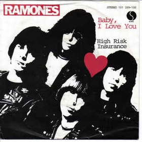 RAMONES - Baby, I Love You / High Risk Insurance