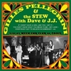 GILLES PELLEGRINI AND THE STEW WITH DAVE AND J.J.