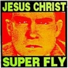 Jesus Christ Super Fly ‎