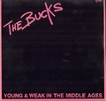THE BUCKS - Young & Weak In The Middle Ages