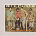 WILD BILLY CHYLDISH AND THE CTMF - All Our Forts Are With You