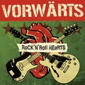 VORW�RTS - ROCK'N'ROLL HEARTS